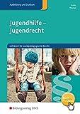 Jugendhilfe - Jugendrecht: Lehrbuch für sozialpädagogische Berufe: Schülerband