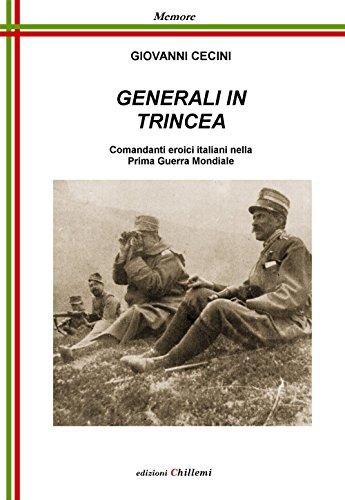 Scaricare Generali In Trincea Comandanti Eroici Italiani
