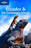 Ecuador and the Galapagos Islands (Lonely Planet Ecuador & the Galapagos Islands)