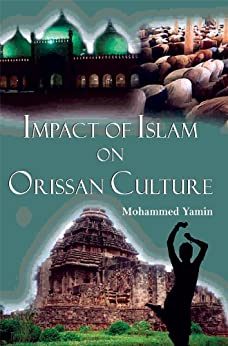 Impact Of Islam On Orissan Culture by [Yamin, Mohammed]