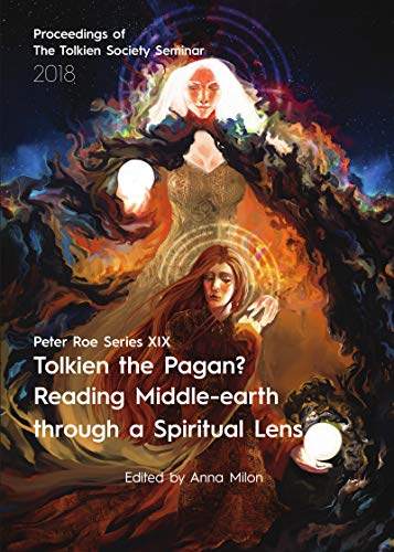 Tolkien the Pagan? Reading Middle-earth through a Spiritual Lens: Peter Roe Series XIX (English Edition)