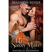His Sassy Mate (Shifters of Rainewood Book 2)