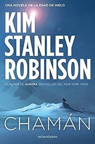 Chamán par  Kim Stanley Robinson