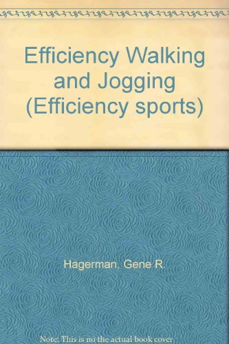Efficiency Walking and Jogging (Efficiency sports) por Gene R. Hagerman