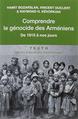 Comprendre le gnocide des Armniens : De 1915  nos jours
