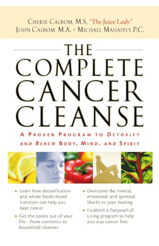 The Complete Cancer Cleanse: A Proven Program to Detoxify and Renew Body, Mind, and Spirit thumbnail