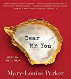 Dear Mr. You by Mary -Louise Parker (2015-11-10)