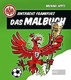 Eintracht Frankfurt - Das Malbuch - Michael Apitz