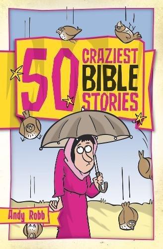 50 Craziest Bible Stories (50 Bible Stories)