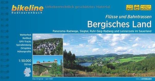 Flüsse und Bahntrassen Bergisches Land: Panorama-Radwege, Siegtal, Ruhr-Sieg-Radweg und Lenneroute im Sauerland, 550 km (Bikeline Radtourenbücher)
