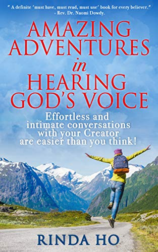 Amazing adventures in hearing God's voice: Effortless  and intimate conversations with your Creator are easier than you think! (English Edition)