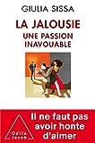 La Jalousie: Une passion inavouable
