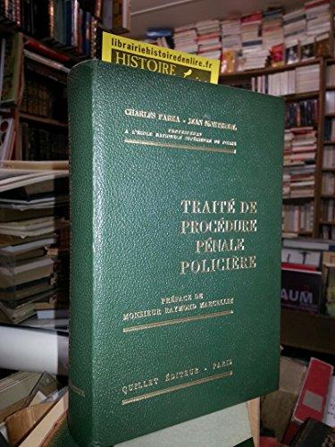 Traité de procédure pénale policière Préface de Monsieur Raymond Marcellin Quillet Editeur Paris 1970 par Parra Charles Montreuil Jean