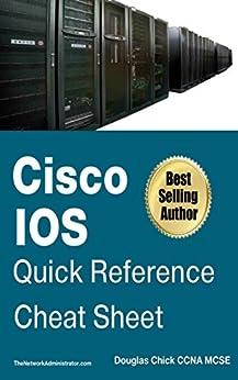 CISCO IOS QUICK REFERENCE | CHEAT SHEET (English Edition) von [Chick, Douglas]