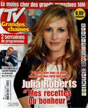 TV GRANDES CHAINES [No 169] du 18/09/2010 - LAURENT RUQUIER NE DEMANDE QU'A EN RIRE - JULIA ROBERTS / MES RECETTES DU BONHEUR