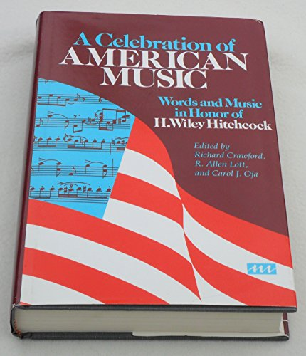 a-celebration-of-american-music-words-and-music-in-honor-of-h-wiley-hitchcock