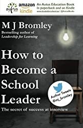 How to Become a School Leader: The secret of success at leadership interviews