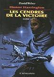 Honor Harrington - Les Cendres de la victoire : Tome 1 - L'Atalante Editions - 24/01/2007