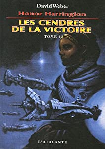 "Afficher ""Honor Harrington n° 9 Cendres de la victoire, vol. 1 (Les )"""