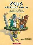 Zeus, Herkules und Co.: Griechische Götter, Helden und Abenteuer - Hermann Stange