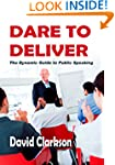 Dare to Deliver: The Dynamic Guide to...