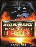 La revanche des Sith - Le making of - Star Wars (Ancien prix Editeur 22,90 Euros) de Jonathan Rinzler ,Laurent Bouzereau ( 21 avril 2005 ) - Presses de la Cité (21 avril 2005) - 21/04/2005