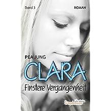 Clara: Finstere Vergangenheit - Band 3