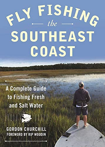 Descargar Epub Gratis Fly Fishing the Southeast Coast: A Complete Guide to Fishing Fresh and Salt Water