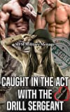 Caught in the Act with the Drill Sergeant: (MFM Military Menage) (My First Time Erotic Adventures in the Military Book 5)