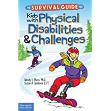 The Survival Guide for Kids with Physical Disabilities and Challenges (English Edition)