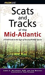 Scats and Tracks of the Mid-Atlantic: A Field Guide To The Signs Of Seventy Wildlife Species (Scats and Tracks Series) by James Halfpenny (2006-09-01)
