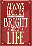 Grindstore Always Look on The Bright Side of Life Blechschild 30,5 x 40.7 cm