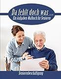 Da fehlt doch was .: Ein Aufgaben Malbuch für Senioren (Seniorenbeschäftigung)