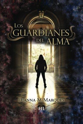 Los guardianes del Alma par Dianna M.Marques