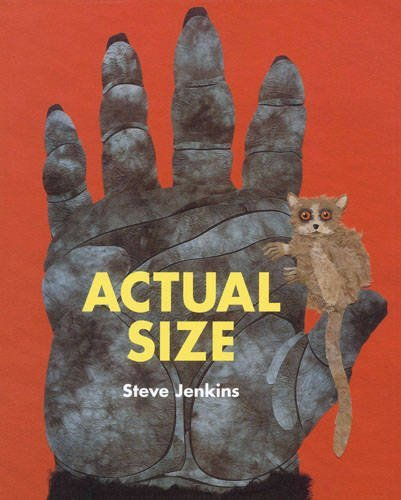 Actual Size: Written by Steve Jenkins, 2011 Edition, Publisher: Frances Lincoln Children's Books [Paperback]