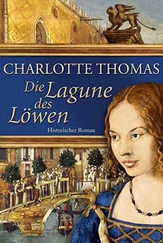 Die Lagune des Löwen: Historischer Roman