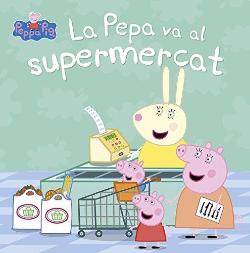 La Pepa va al supermercat (La Porqueta Pepa. Primeres lectures) por Varios autores