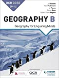OCR GCSE (9–1) Geography B: Geography for Enquiring Minds (GCSE Geography for OCR B)