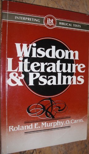 Wisdom Literature and Psalms (Interpreting Biblical Texts) by Roland Edmund Murphy (1983-03-03)
