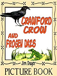 Crawford Crow and Frogen Dazs - A Picture Book