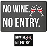 Fußmatte No Wine No Entry - Kein Wein Kein Einlass in schwarz oder grau - Lustige Wein Spruch Schmutzfangmatte für dein Zuhause aus Polypropylen mit rutschfester Unterseite - HOCHWERTIGE QUALITÄT - Maschinenwaschbar - die perfekte Türmatte mit coolem Style (Grau)