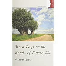 Seven Days on the Roads of France, June 1940 (Orthodox Christian Profiles)