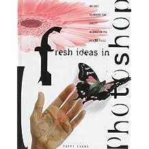 Fresh Ideas in Photoshop (Fresh Ideas Series) (1998-09-01)
