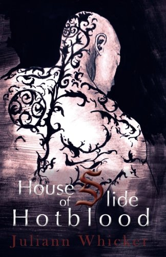 Hotblood: A House of Slide Novel: Volume 1