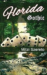 Florida Gothic: Volume 1 (The Gothic Series)