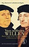 Vom unfreien Willen - Martin Luther in der Auseinandersetzung mit Erasmus von Rotterdam