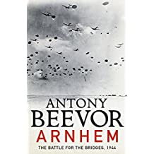 Arnhem: The Battle for the Bridges, 1944