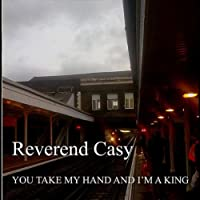 You Take My Hand and I'm a King