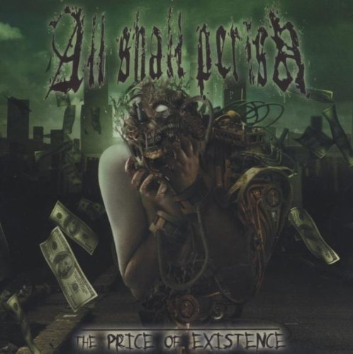 The Price of Existence by All Shall Perish (2006-08-07)
