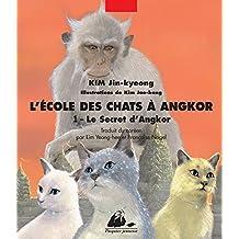 L'Ecole des chats à Angkor, tome 1 - Le Secret d'Angkor